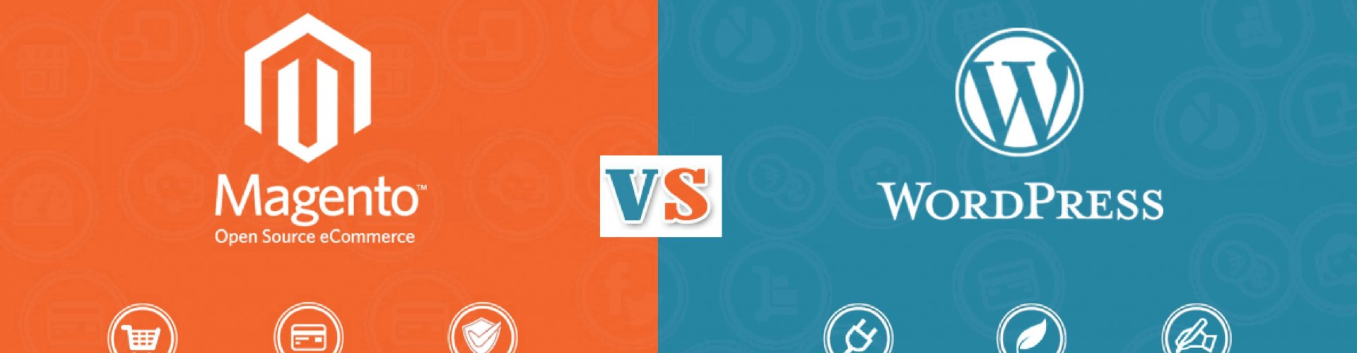 Making up your mind: what is better Magento or WordPress?
